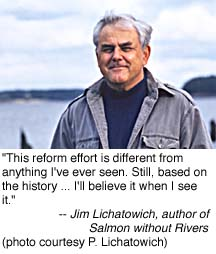 'This reform effort is different from anything I've ever seen.  Still, based on the history ... I'll believe it when I see it.' - Jim Lichatowich, author of 'Salmon without Rivers' (P. Lichatowich photo)